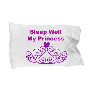 Sleep Well My Princess White Pillow Case Custom Made Gifts For Girls Birthday Holiday White Cotton