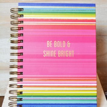 Be Bold & Shine Bright Journal