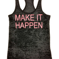 Fitness Clothes- MAKE IT HAPPEN Women's tank