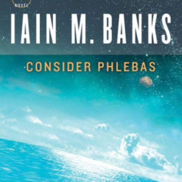 Consider Phlebas (Culture Series #1)