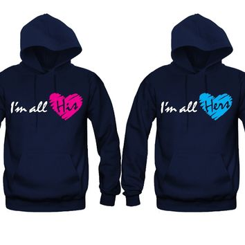 I'm All Hers - I'm All His Unisex Couple Matching Hoodies