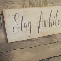 Stay awhile sign - Guest room sign - Stay awhile decor - Stay awhile wood sign - Entryway sign - Rustic stay sign - Welcoming sign