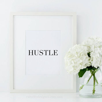 Hustle, Hustle Print, Hustle Quote, Office Decor, Good things come to those who hustle, Motivational Quote, Inspirational Print, Printable