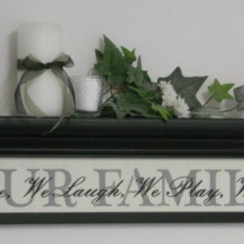 "Our Family Sign Wall Shelf 30"" Black and White Verse - OUR FAMILY - We Live, We Laugh, We Play, We Love"