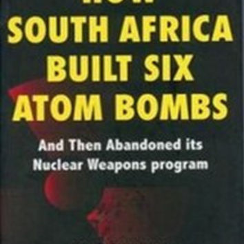 How South Africa Built Six Atom Bombs - Al J Venter