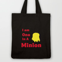 Despicable Me -I Am One In a Minion Tote Bag by Iva Ivanova ART
