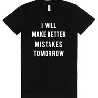 Funny 'I will make better mistakes tomorrow' T-Shirt-Black T-Shirt