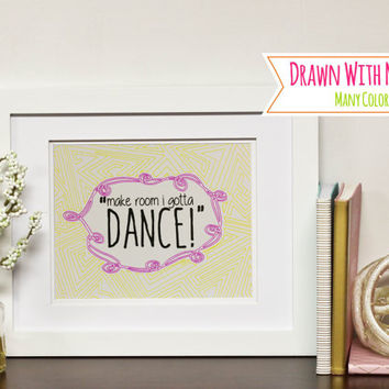 "Sharpie Gallery Art With Frame (Optional) ""Make Room I Gotta Dance"" Gifts For Dancer, Ballet, Gift For Coach, Wedding Present, Office Decor"