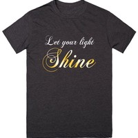Let Your Light Shine Inspirational Shirt