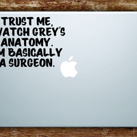 Greys Anatomy Quote Laptop Decal Sticker Vinyl Art Quote Macbook Apple Decor Funny TV Show Surgeon