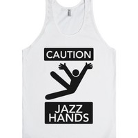 Caution: Jazz Hands-Unisex White Tank