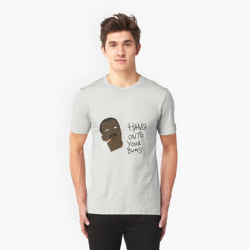'Hang Onto Your Bums' T-Shirt by FlyNebula
