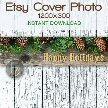 INSTANT DOWNLOAD, Etsy Shop Cover Photo 1200x300, Premade Happy Holidays Pine Cones and Rustic Wood Design, Digital File, Website Header
