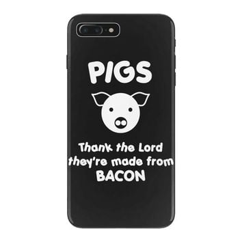 pigs thank the lord they're made from bacon iPhone 7 Plus Case