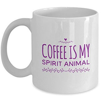 Funny Coffee Mug - Coffee is My Spirit Animal - Unique Gifts Idea - Animal Lover Gifts Items