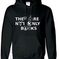 """Brand New """"THEY ARE NOT ONLY BOOKS """" (HarryPotter,Hunger Games,Percy Jackson,Divergent, Gamesofthrones) Printed Unisex Pullover Hoodie"""