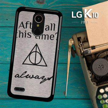 After All This Time Always Quote Harry Potter LG K10 2017 / LG K20 Plus / LG Harmony Case