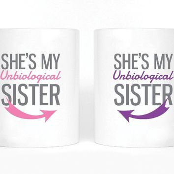 She's My Un Biological Sister Girl BFFS Mugs