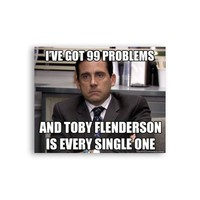 I've got 99 problems and Toby Flenderson is every single one Michael Scott Magnet - Michael Scott Magnet - The Office TV Show Magnet