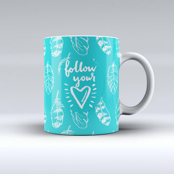The Follow Your Heart Feathers ink-Fuzed Ceramic Coffee Mug
