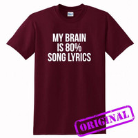 My Brain Is 80% Song Lyrics for shirt maroon, tshirt maroon unisex adult