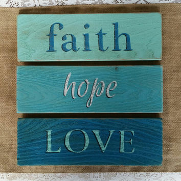 Faith Hope Love Signs, Faith Hope Love, 1 Corinthians 13:13, Faith Sign, Hope Sign, Love Sign, Ombre Signs, Blue, Aqua, Turquoise, Teal
