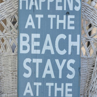What Happens At The Beach Stays At The Beach, Beach Decor, Coastal, Beach Sign, Hand Painted Wood Sign