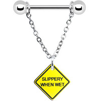 Slippery When Wet Warning Sign Chain Dangle Nipple Ring | Body Candy Body Jewelry