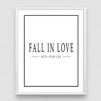 Fall in Love with Your Life, Positive quotes, Inspirational print, Typography Poster, Wall art decor, Quotes about Love