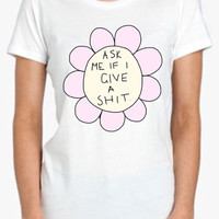 Ask Me If I Give A Shit Screenprinted Apparel Brandy Melville Inspired Design Clothing Unisex Adults Women Tees