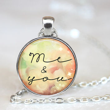 Me & You Necklace, Valentines Day Gift, Pendant, Gift Ideas, Loved Ones Gift, Gift for Her, Jewelry for Her, Word Pendant, (MEM B1)