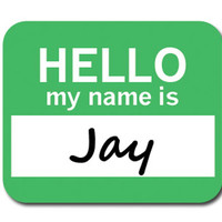 Jay Hello My Name Is Mouse Pad