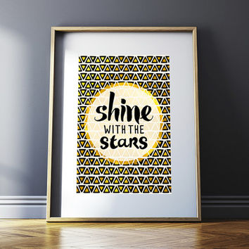 Shine With The Stars – Typography Inspirational Quote Art Print – 8 x 10 or 11 x 14 Poster