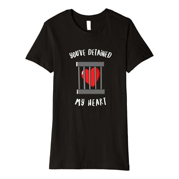 Funny Valentines Day T-Shirt You've Detained My Heart