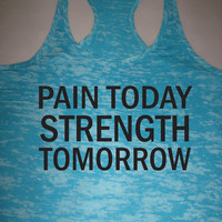 Pain Today Strength Tomorrow Womens Motivational Workout Racerback Tank Top WorkItWear