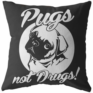 Funny Pug Pillows Pugs Not Drugs