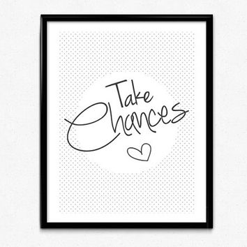Take Chances PRINTABLE, Chic Wall Art Adventure Motivational Instant Download Typography Black White Minimalist Quote Poster fashion DIY