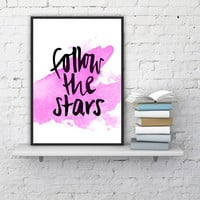 """PRINTABLE ART - One Poster """"Follow the Stars """""""