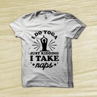 77f44075d I Do Yoga Just Kidding I Take Naps - workout tank top, funny workout shirt