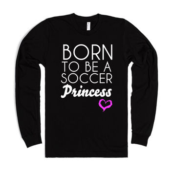 Born to be a Soccer Princess long sleeve tee tshirt t shirt cute gift