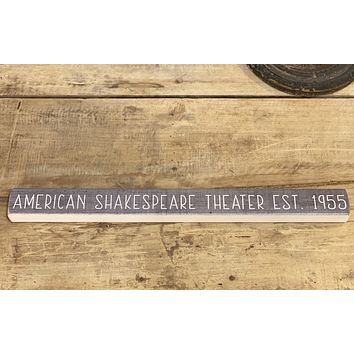 American Shakespeare Theater Est. 1955 - Talking Stick 16-in