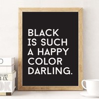 Black Is Such A Happy Color Darling Art Print in Black and White