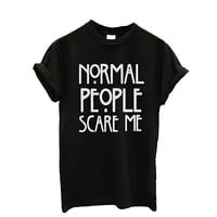 Surper® Print 'Normal people scare me' women Short sleeve casual cotton T shirt