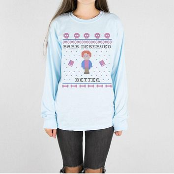 Barb Deserved Better Long Sleeve Tee