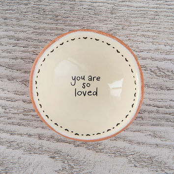 "Tiny Trinket Dishes ""You Are So Loved"" by Natural Life"