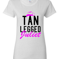Tan Legged Juliet Graphic Tshirt Wives Girlfriends Red Neck AWESOME Gift Ladies Juniors Unisex Styles