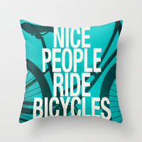 Nice People Ride Bicycles Throw Pillow by Danny Ivan