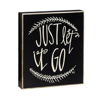 Just Let It Go Box Sign