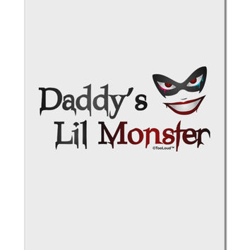"Daddys Lil Monster Aluminum 8 x 12"" Sign"