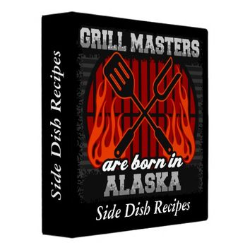 Grill Masters Are Born In Alaska Personalized 3 Ring Binder